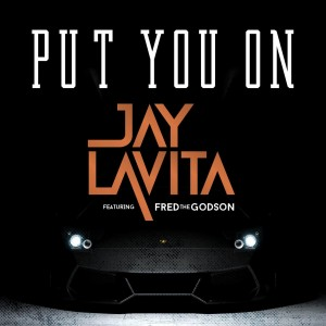 Jay Lavita - Put You On